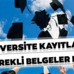 Üniversite Kayıtları İçin Gerekli Belgeler Nelerdir?